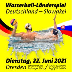 Plakat Wasserball Länderspiel: Deutschland - Slowakei, Dresden 22. Juni. 2021